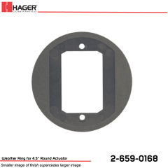 Hager Weather Ring for 4.5 in.Round Actuator Stock No 162706